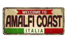 Welcome To Amalfi Coast Vintage Rusty Metal Sign