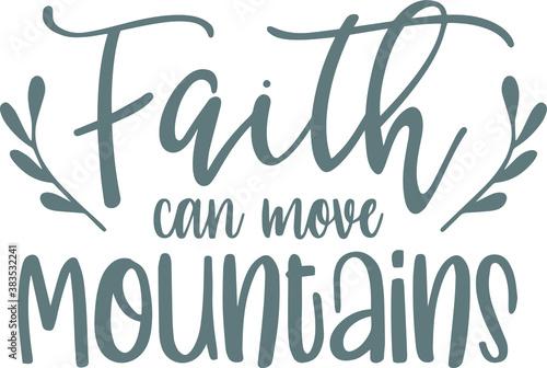 Fotografia faith can move mountains logo sign inspirational quotes and motivational typogra
