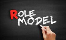 Role Model Text On Blackboard,...