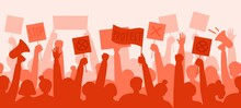 A Crowd Of Politically Active People Protests. Silhouettes With Posters, Bullhorns. Expression Of Political, Social Position. Revolution, Demonstration, Protest Concept. Vector Flat Illustration.