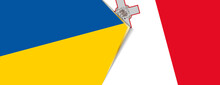 Ukraine And Malta Flags, Two Vector Flags.