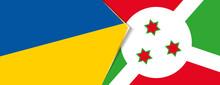 Ukraine And Burundi Flags, Two Vector Flags.