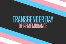 Transgender Day Of Remembrance. November 20. Holiday Concept. Template For Background, Banner, Card, Poster With Text Inscription. Vector EPS10 Illustration.