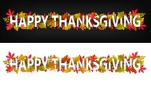 Happy Thanksgiving Vector Horizontal Banners, Greeting Typography With Autumn Leaves On Black Or White Background. Thanks Giving Day Site Footer Or Header With Maple, Oak, Birch Or Rowan Trees Foliage