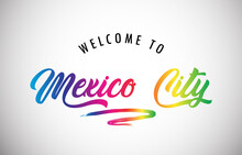 Mexico City Welcome To Message...