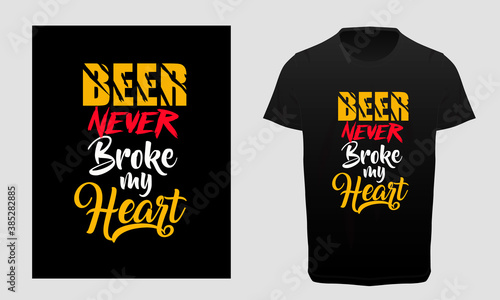 Canvas Beer never broke my heart typography t-shirt design, beer lover quotes, party lo