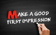 Make A Good First Impression Text On Blackboard, Concept Background