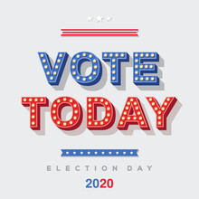 Vote Today 2020 Icon, Vector Lettering, Colorful Typography With Light Bulbs. Retro Style Text Isolated On White Background. Election Day In USA, Debate Of President Voting. Poster Or Banner Design.