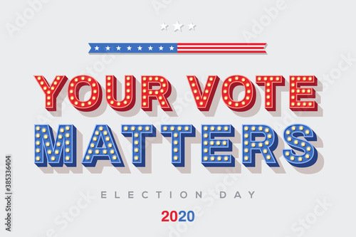 Fototapeta Your vote matters vector lettering, colorful typography with light bulbs. Retro style text isolated on white background. Election day in USA 2020, debate of president voting. Poster or banner design. obraz