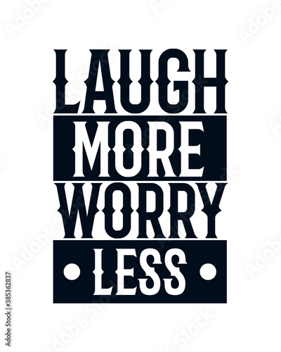 Laugh more worry less. stylish typography design. фототапет