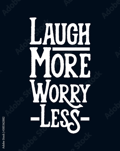 Fotografie, Obraz Laugh more worry less. stylish typography design.
