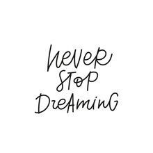 Never Stop Dreaming Quote Simple Lettering Sign