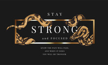 Strong And Focused Slogan With Python Wrapping Around Golden Frame Illustration On Black Background