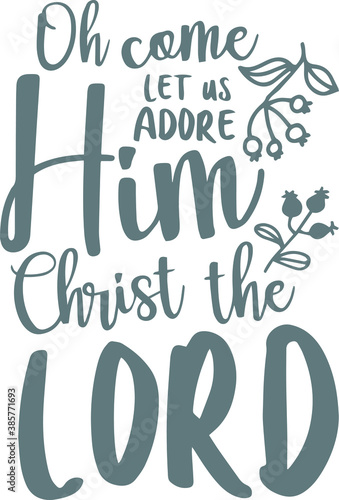 oh come let us adore him christ the lord logo sign inspirational quotes and moti Canvas Print