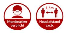 "Set Of Round Coronavirus Instruction Sticker Signs In Dutch ""Mondmasker Verplicht"" (Face Masks Required) And ""Houd Afstand A.u.b."" 1,5 M (Please Keep Your Distance 1,5 Metres). Vector Image."