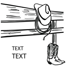 Cowboy Hat And Boots On Country Fence. Rodeo Cowboy's Clothes. Vector Western Graphic Image Background For Text Or Design