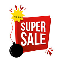 Label Or Banner Super Sale Isolated. Template Banner For Sale On White Background. The Concept Of The Banner With Counting Down The Days Before The Sale. Creative Concept Banner With A Bomb For Advert