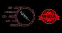 Grunge Pure Marijuana Stamp And Web Network Rush Vaccine
