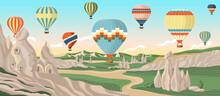 Hot Air Balloons Over Cappadocia Rocks Landscape. Adventure Travel In Turkey Concept Vector Illustration. Summer Vacation, Travel By Air Balloon