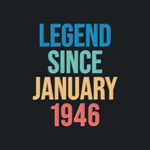 Legend Since January 1946 - Retro Vintage Birthday Typography Design For Tshirt
