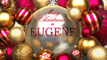 Christmas Card For Eugene To Send Warmth And Love To A Dear Family Member With Shiny, Golden Christmas Ornament Balls And Merry Christmas Wishes To Eugene, 3d Illustration