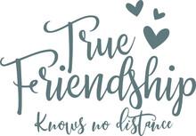 True Friendship Knows No Dista...