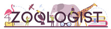 Zoologist Typographic Header. Scientist Exploring And Studying