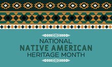 National Native American Heritage Month Is An Annual Designation Observed In November. Poster, Card, Banner, Background Design.