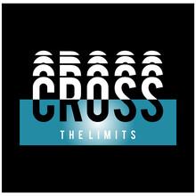 Cross The Limits Slogan Typography,t Shirt Graphics,vectors