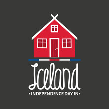 Vector Illustration On The Theme Of Independence Day In Iceland On December 1. Decorated With A Lettering And Icelandic House Draw In Flag Colors.