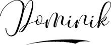 Dominik -Male Name Cursive Calligraphy On White Background