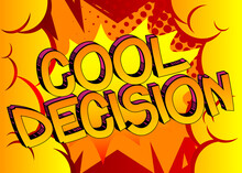 Cool Decision Comic Book Style Cartoon Words On Abstract Colorful Comics Background.