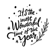 It's The Most Wonderful Time Of The Year. Hand Drawn Calligraphy Phrase. Winter Holiday Lettering.