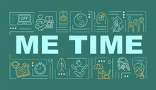 Me Time Word Concepts Banner. Healthcare. Personal Development. Infographics With Linear Icons On Dark Green Background. Isolated Typography. Vector Outline RGB Color Illustration