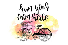 Run Your Own Race Sign Inspirational Quotes And Motivational Typography Art Lettering Composition Design With Hand Drawn Vintage Cycle And Watercolor Splash. Typography T Shirt Design