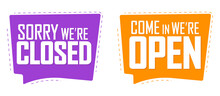 Come In We Are Open And Sorry We Are Closed, Banners Design Template, Vector Illustration