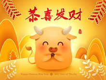 Cute Little Ox Greeting Gong Xi Gong Xi. Happy New Year 2021. The Year Of The Ox. Translation - (title) May You Attain Greater Wealth.