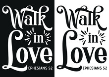 Walk-in Love -Christian Cross With Bible Verse, Christian Runner Bible Verse Women's T-shirt Design, Bible Quote, Inspirational Motivational Quote