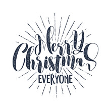 Merry Christmas Everyone Typography Label. Retro Photo Overlay, Badge. Holiday Lettering Illustration. Xmas Greeting Sign Isolated. Rustic Style. Stock Illustration