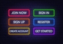 Join Now, Sign In, Sign Up, Register, Create Account, Get Started Neon Sign On A Brick Background. Multicolored Glowing Buttons. Vector Illustration.