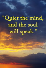 Quiet The Mind And The Soul Will Speak. Meditation Quote With Beautiful Sunset. Relaxing,yoga Quotes. Motivational Peaceful Mind .Inspire And Motivational Quote.