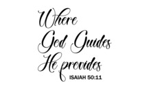 Where God Guides, He Provides, Christian Faith, Typography For Print Or Use As Poster, Card, Flyer Or T Shirt