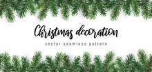 Vector Seamless Coniferous Branch Christmas Horizontal Pattern Or Frame Isolated On White Background