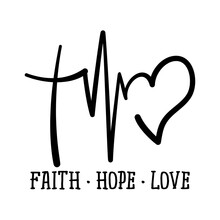 Faith Hope Love - Handwritten Vector Calligraphy Lettering Text In Cross, Heart And Heart Rate Shape. Christianity Quote For Design. Typography Poster. Tattoo. Thanksgiving Easter Christmas
