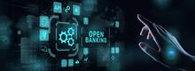 Open Banking Financial Technology Fintech Concept On Virtual Screen.