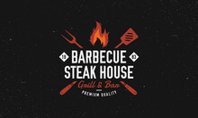 Barbecue, Steak House Restaurant Logo, Poster. BBQ Grill Logo With Fire Flame, Spatula And Grill Fork. Vector Emblem Template.