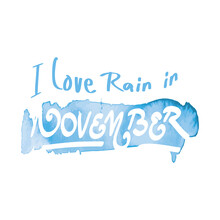 November Rain. . Autumn Season Banner. Poster, Card Design With Inscription, Colorful Imprints Foliage, Lettering Phrase.
