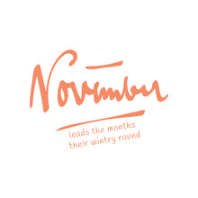 November Quote. Autumn Season Banner. Poster, Card Design With Inscription, Colorful Imprints Foliage, Lettering Phrase.
