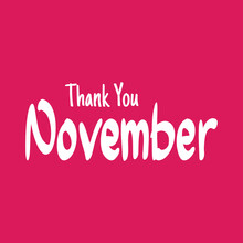 Thank November. Autumn Season Banner. Poster, Card Design With Inscription, Colorful Imprints Foliage, Lettering Phrase.