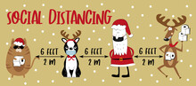 Social Distancing 6 Feet / 2m - COVID-19 Information Vector Graphic, For Christmas. Cat, Dog, Santa Claus And Funny Reindeer Vector Illustration.